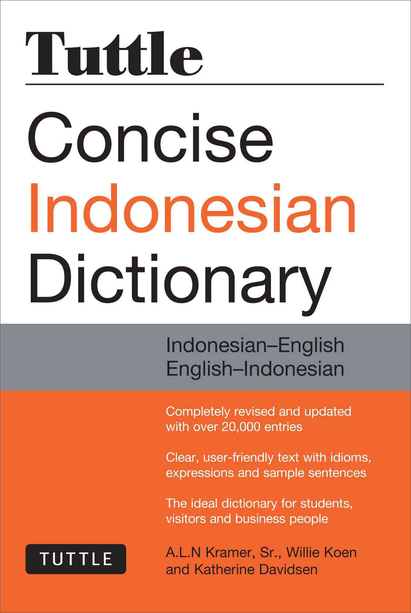 Tuttle Concise Indonesian Dictionary By Kramer, A. L. N./ Koen, Willie/ Davidsen, Katherine