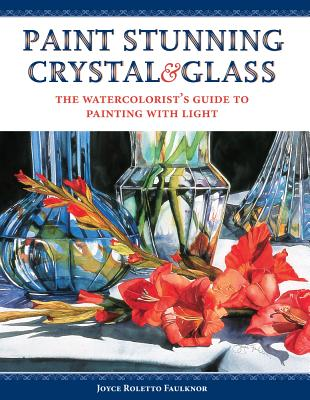 Stunning Crystal & Glass By Faulknor, Joyce Roletto