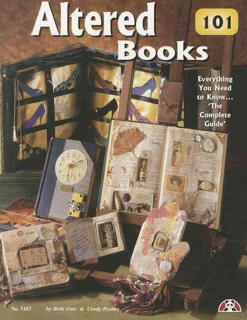 Altered Books 101 By Cote, Beth/ Pestka, Cindy